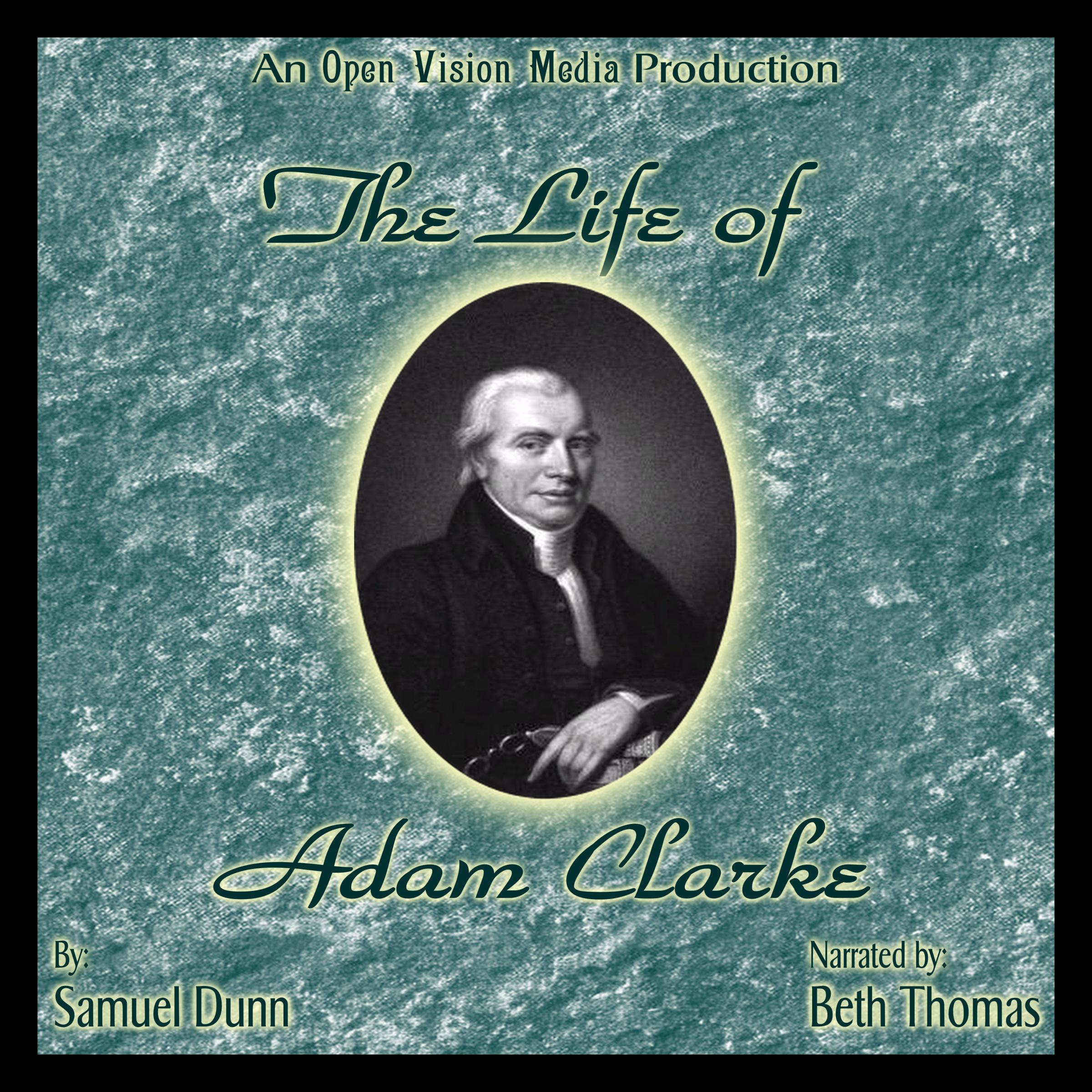 The Life of Adam Clarke
